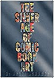The Silver Age of Comic Book Art, Arlen Schumer, 1888054867