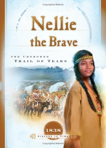 Download Nellie the Brave: The Cherokee Trail of Tears (1838) (Sisters in Time #10) pdf