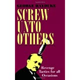 Screw Unto Others: Revenge Tactics For All Occasions