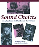 Sound Choices, Wilma Machover and Marienne Uszler, 0195092074