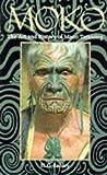 Moko, The Art and History of Maori Tattooing