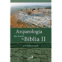Arqueologia das terras da Bíblia II: Entrevista com os arqueólogos Israel Finkelstein e Amihai Mazar (Avulso)