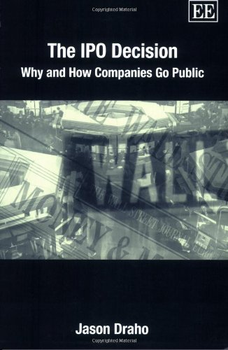 The IPO Decision: Why And How Companies Go Public