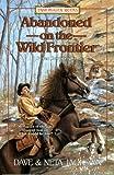 Abandoned on the Wild Frontier, Dave Jackson and Neta Jackson, 1556614683