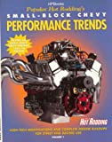 Small-Block Chevy Performance Trends, Popular Hot Rodding Magazine Editors, 1557883343