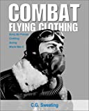Combat Flying Clothing, C. G. Sweeting, 1560985038
