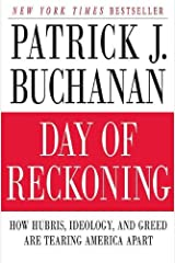 Day of Reckoning: How Hubris, Ideology, and Greed Are Tearing America Apart Kindle Edition