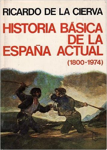 Historia básica de la España actual, 1800-1974 Espejo de España: Amazon.es: Cierva y de Hoces, Ricardo de la: Libros en idiomas extranjeros