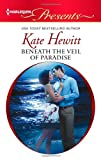 Beneath the Veil of Paradise, Kate Hewitt, 0373131178