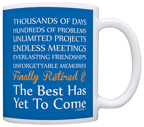 Retirement Gifts Finally Retired Poem Best Has Yet to Come Retired Gift Coffee Mug Tea Cup Blue