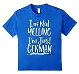I'm Not Yelling I'm Just German Shirt funny tee