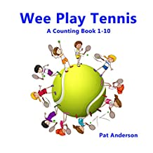 Wee Play Tennis: A Counting Book 1-10