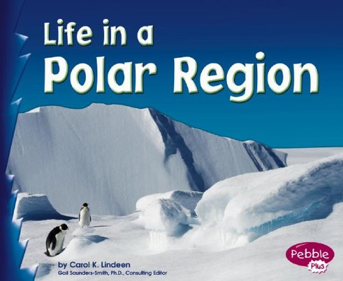 Read Online Life in a Polar Region (Living in a Biome) pdf epub
