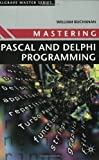 Mastering Pascal and Delphi Programming (Palgrave Master Series) by Buchanan, William (1998) Paperback