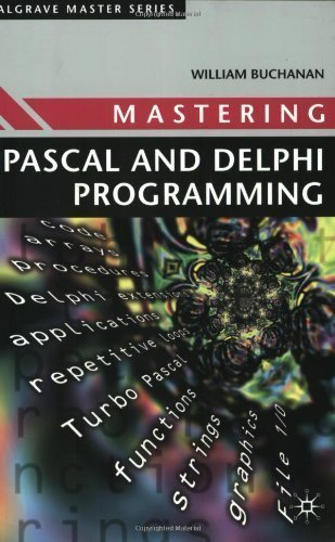 Mastering Pascal and Delphi Programming (Palgrave Master Series) by Buchanan, William (1998) Paperback by Palgrave Macmillan