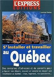 S'installer et travailler au Québec : Le guide complet