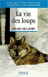 La vie des loups par Gérard Ménatory