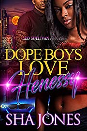 Dope Boys Love Hennessy