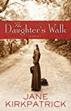 Front cover for the book The Daughter's Walk by Jane Kirkpatrick