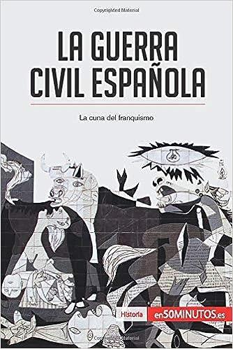 La guerra civil española: La cuna del franquismo: Amazon.es ...