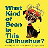 What Kind of Bean Is This Chihuahua?, Tara Jansen-Meyer, 0982256094