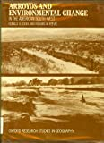 Arroyos and Environmental Change in the American South-West, Ronald U. Cooke and Richard W. Reeves, 0198232136