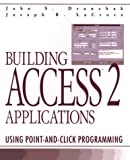 Building Access 2 Applications, John Dranchak and Joseph R. LaCroce, 0471303615