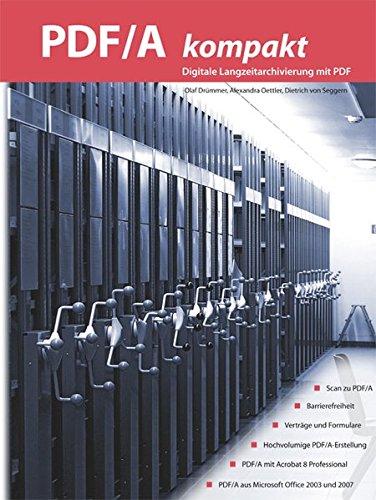 PDF/A kompakt. Digitale Langzeitarchivierung mit PDF