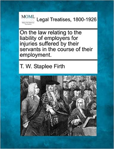 Book On the law relating to the liability of employers for injuries suffered by their servants in the course of their employment.