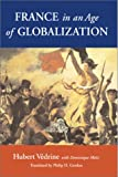 France in an Age of Globalization, Hubert Vedrine, 0815700075