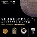 Shakespeare's Restless World | Neil MacGregor