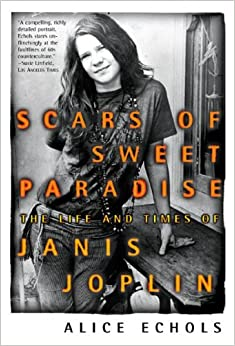 Scars of Sweet Paradise: The Life and Times of Janis