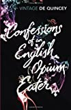 Confessions of an English Opium-Eater, Thomas De Quincey, 0099528592