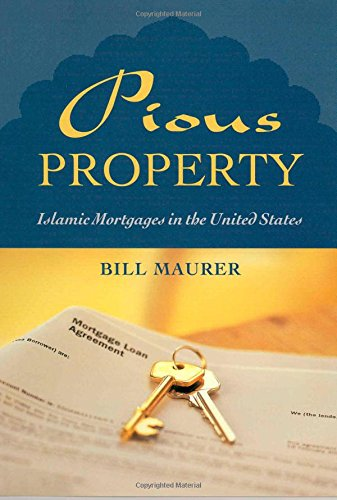 Pious Property: Islamic Mortgages in the United States