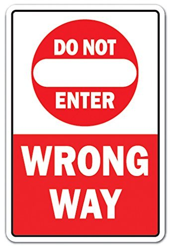 - Decorative Signs with Sayings Do Not Enter Wrong Way Traffic Road Street Entrance Parking Metal Aluminum Wall Sign Safety Sign