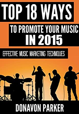 Top 18 Ways to Promote Your Music in 2015