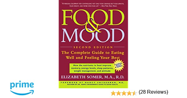 Food & Mood: The Complete Guide to Eating Well and Feeling Your ...