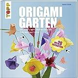 Origami-Garten: Kleine Tiere, bunte Blumen und vieles mehr aus Papier falten