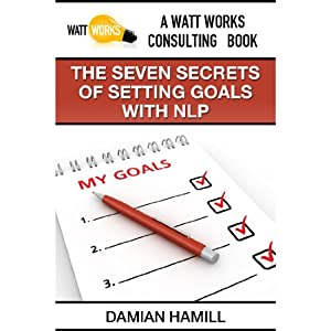 The Seven Secrets of Setting Goals with NLP Audiobook