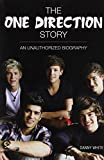 The One Direction Story: An Unauthorized Biography