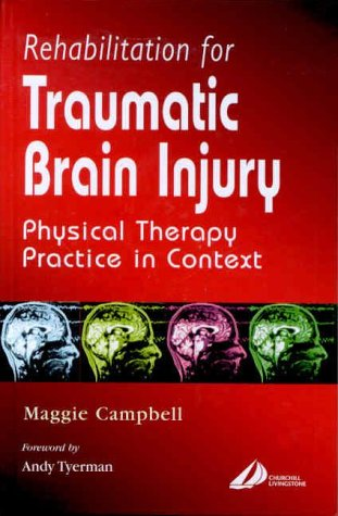 Rehabilitation for Traumatic Brain Injury: Physical Therapy Practice in Context pdf epub