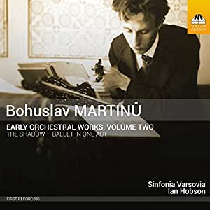 Martinu: Early Orchestral Works, Vol.2