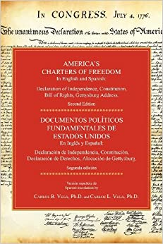 America's Charters of Freedom in English and Spanish: Declaration of Independence, Constitution, Bill of Rights, the Gettysburg Address. Second Editio