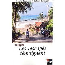 TSUNAMI : LES RESCAPÉS TÉMOIGNENT