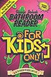 Uncle John's Bathroom Reader For Kids Only!