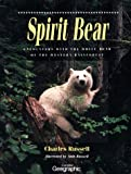 Spirit Bear: Encounters with the White Bear of the Western Rainforest