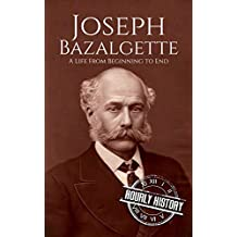 Joseph Bazalgette: A Life From Beginning to End