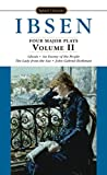 : Ibsen: 4 Major Plays, Vol. 2: Ghosts/An Enemy of the People/The Lady from the Sea/John Gabriel Borkman (Signet Classics)