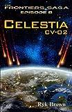 """Ep.#8 - """"Celestia: CV-02"""": The Frontiers Saga (Volume 8)"""