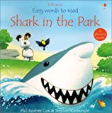 Shark in the Park, Phil Roxbee Cox and Stephen Cartwright, 0794501710